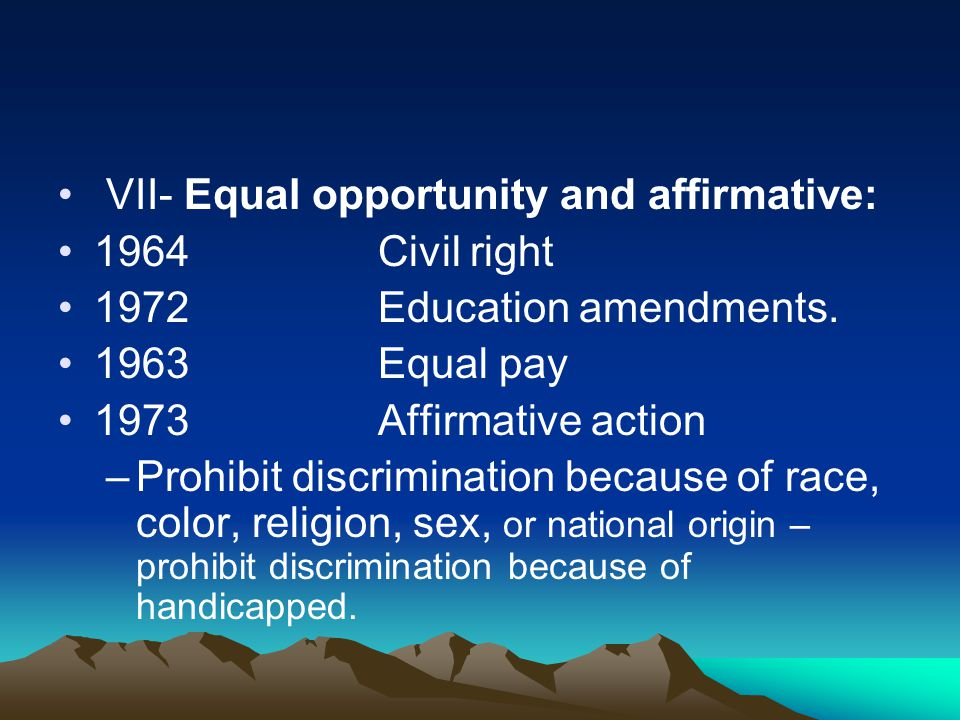 VII- Equal opportunity and affirmative:
