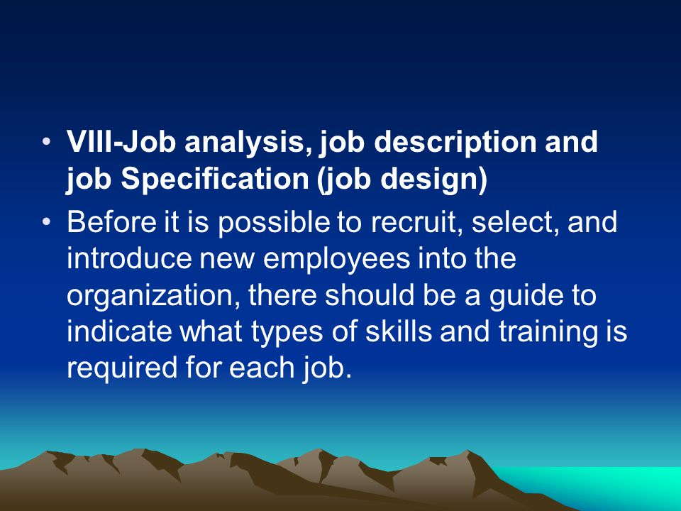 VIII-Job analysis, job description and job Specification (job design)