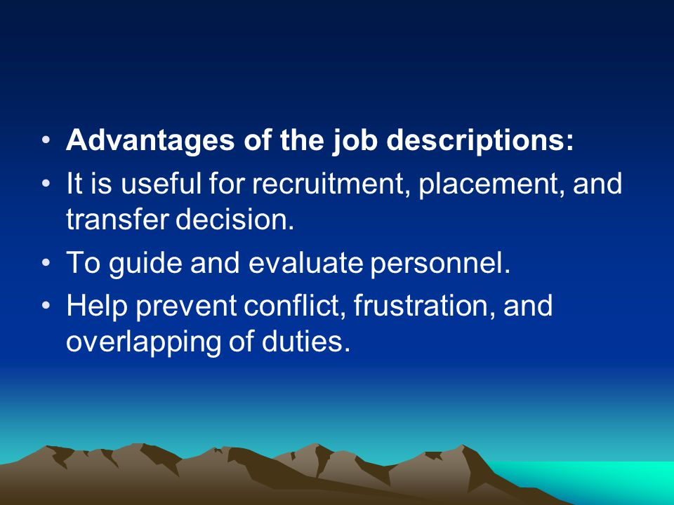 Advantages of the job descriptions: