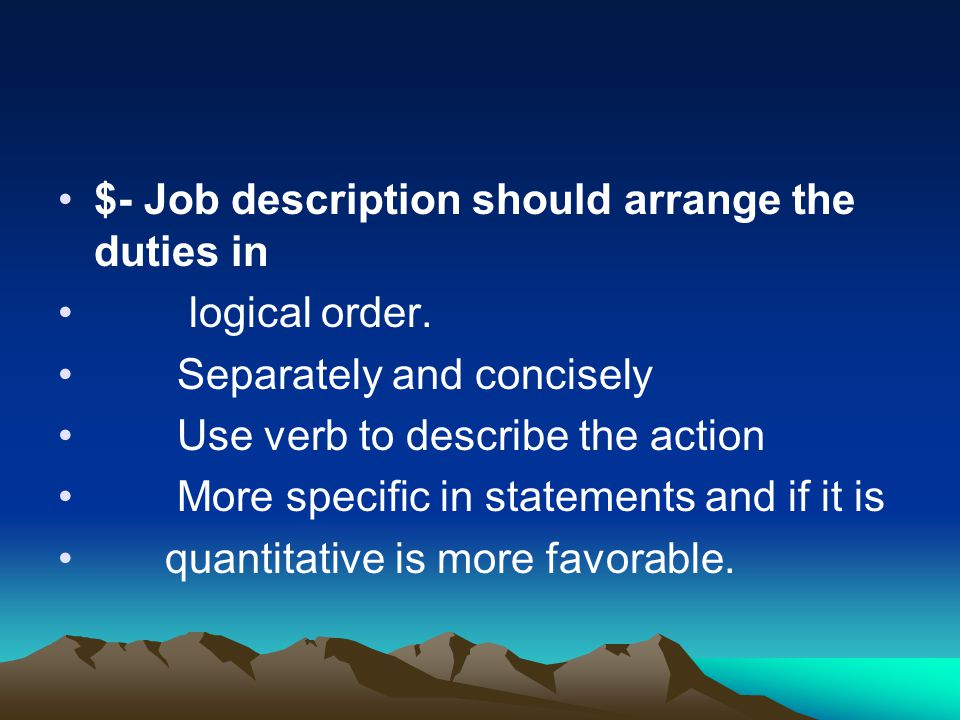 $- Job description should arrange the duties in