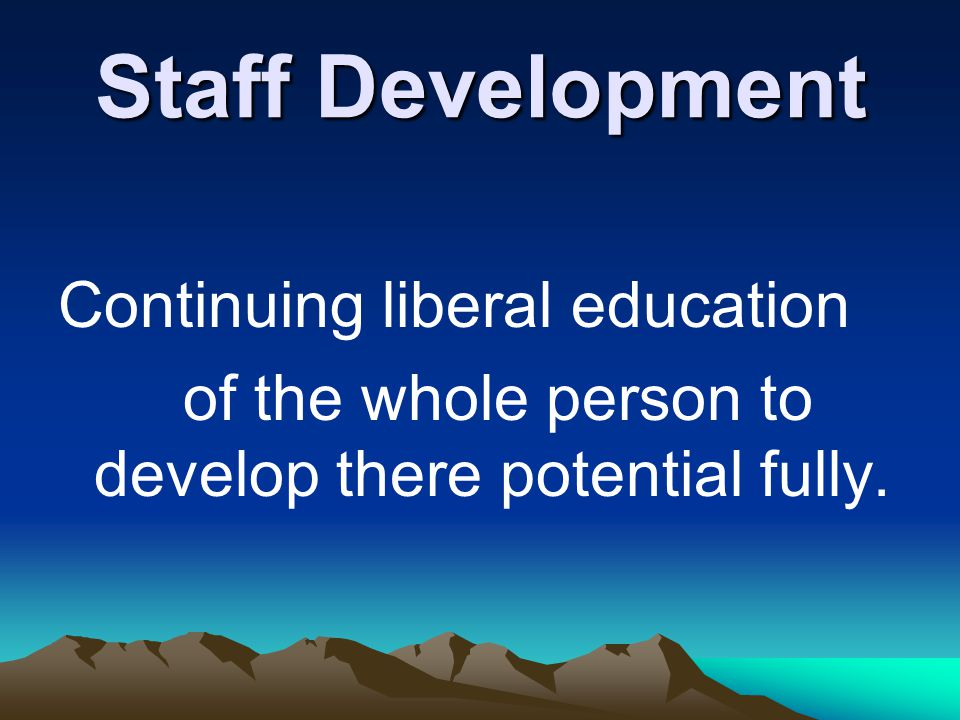 Staff Development Continuing liberal education