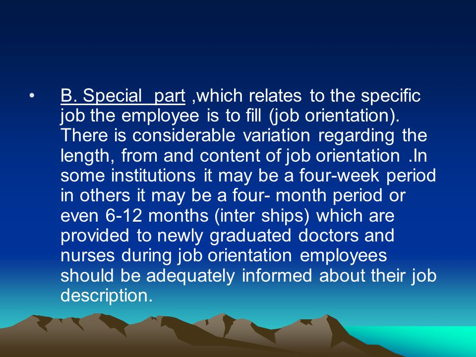 B. Special part ,which relates to the specific job the employee is to fill (job orientation).
