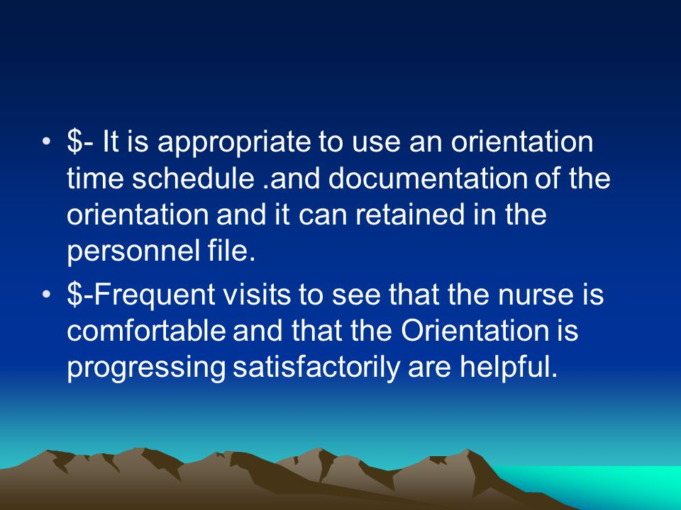 $- It is appropriate to use an orientation time schedule