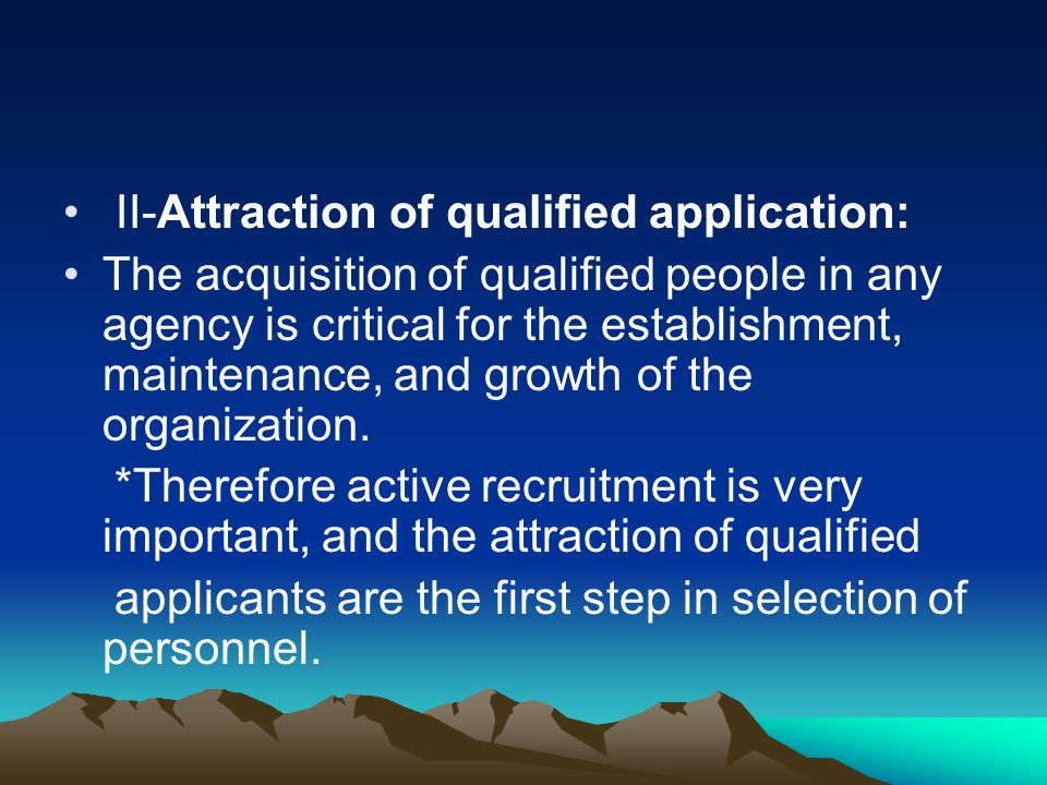 II-Attraction of qualified application: