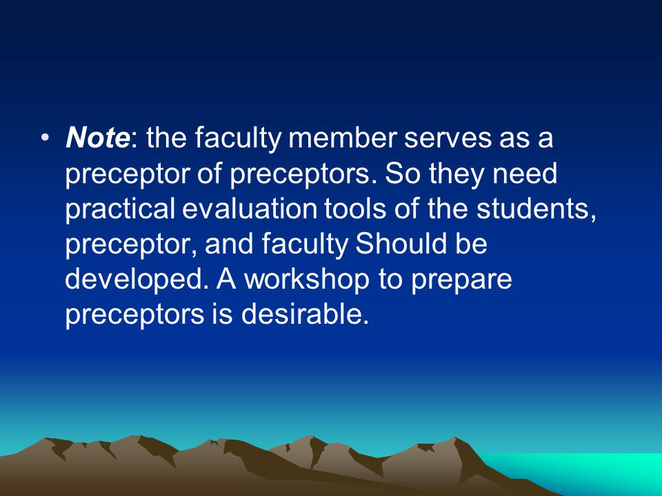 Note: the faculty member serves as a preceptor of preceptors