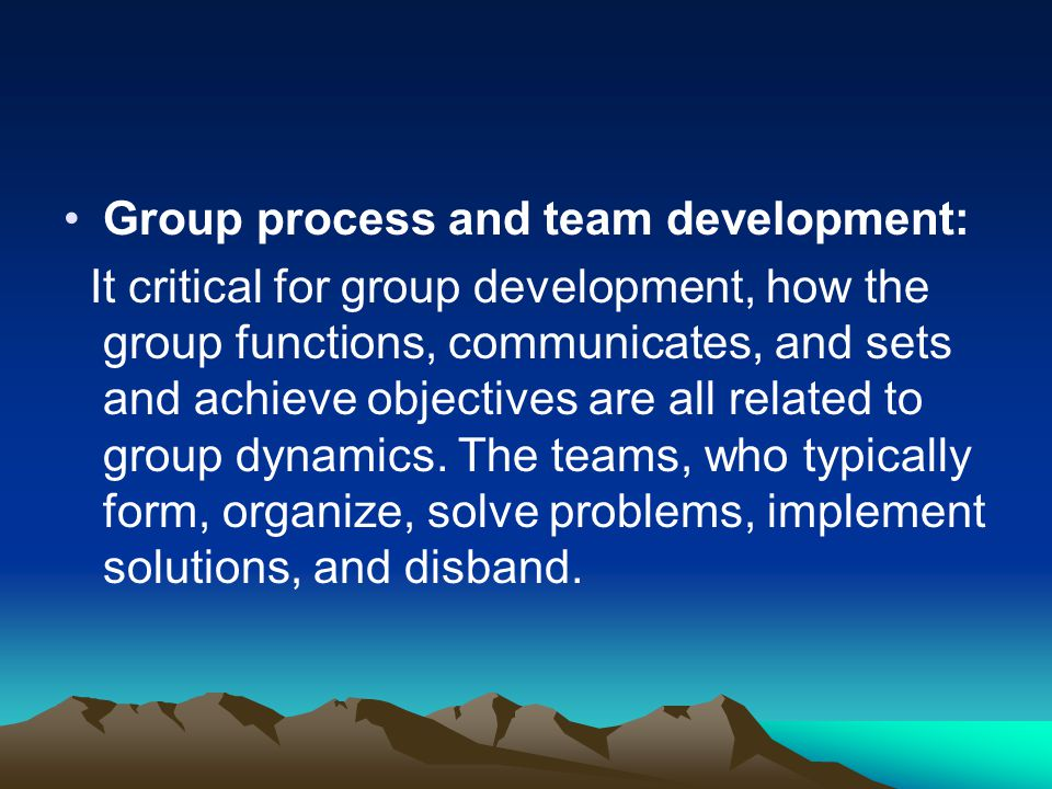 Group process and team development: