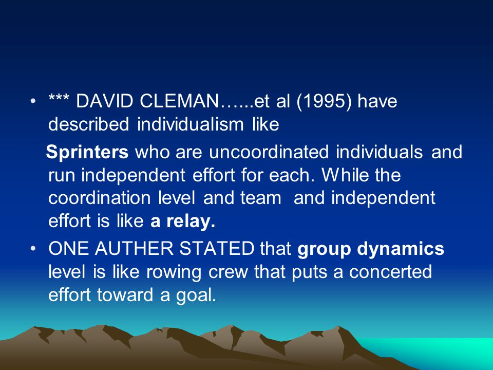 *** DAVID CLEMAN…...et al (1995) have described individualism like
