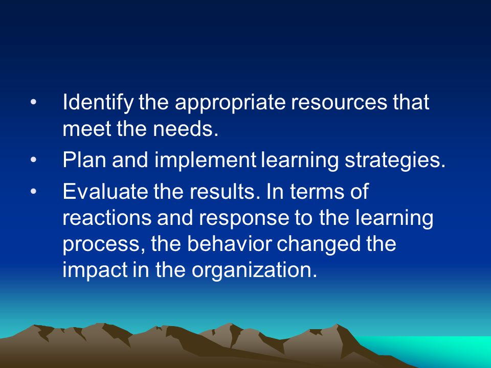 Identify the appropriate resources that meet the needs.