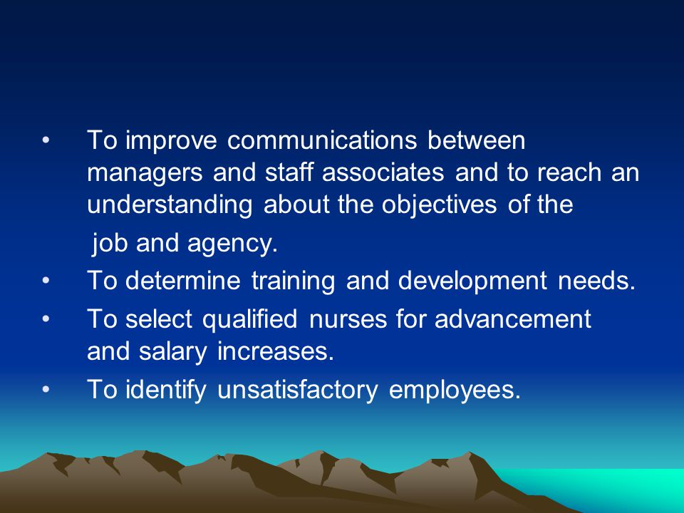 To improve communications between managers and staff associates and to reach an understanding about the objectives of the