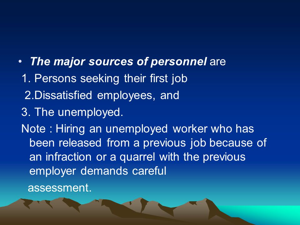 The major sources of personnel are