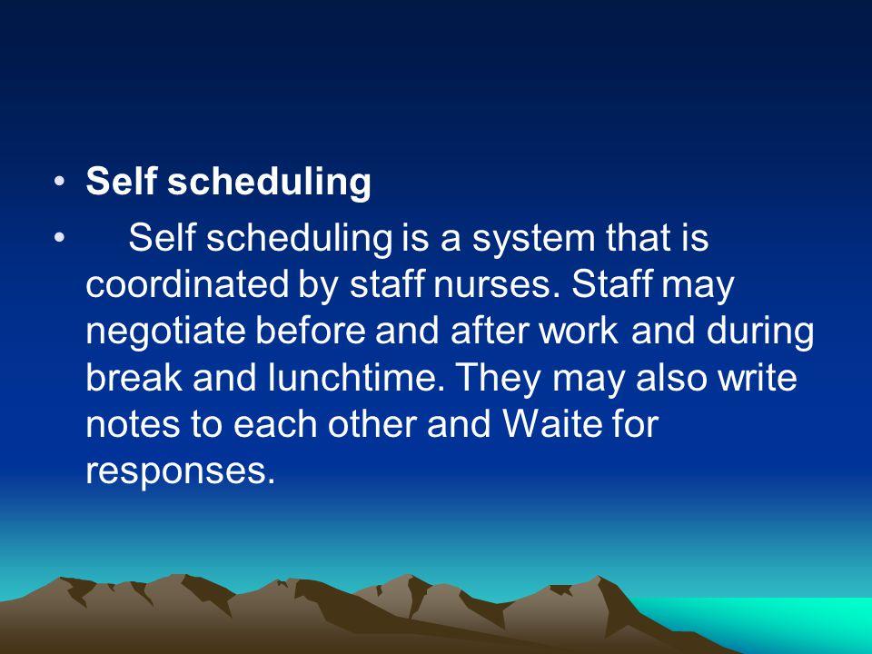 Self scheduling