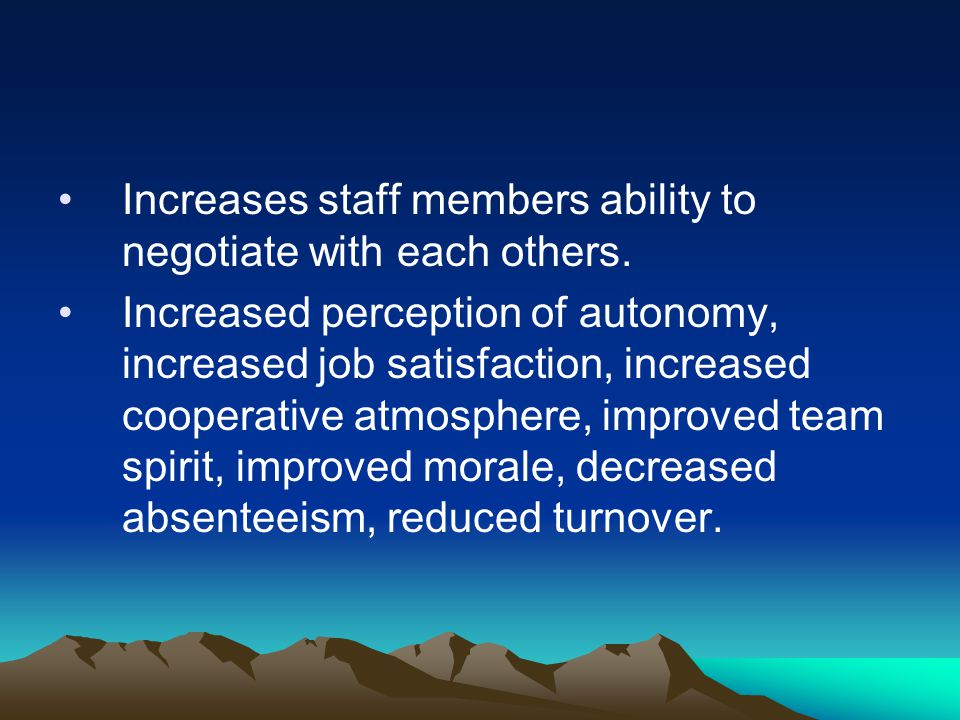 Increases staff members ability to negotiate with each others.