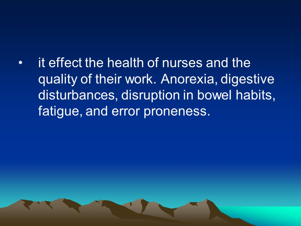 it effect the health of nurses and the quality of their work
