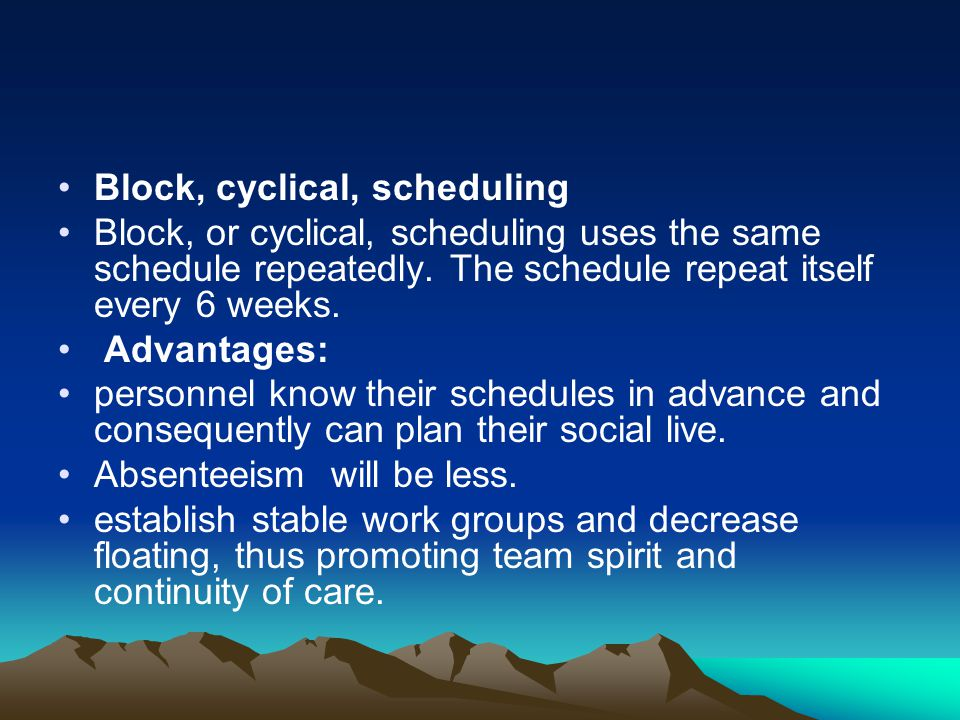 Block, cyclical, scheduling
