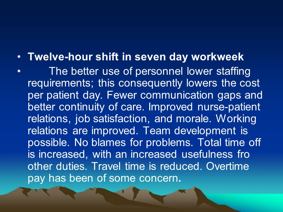 Twelve-hour shift in seven day workweek