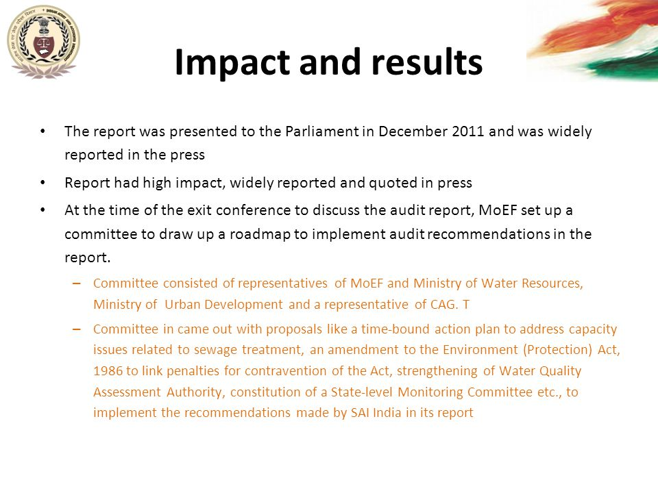 Impact and results The report was presented to the Parliament in December 2011 and was widely reported in the press.