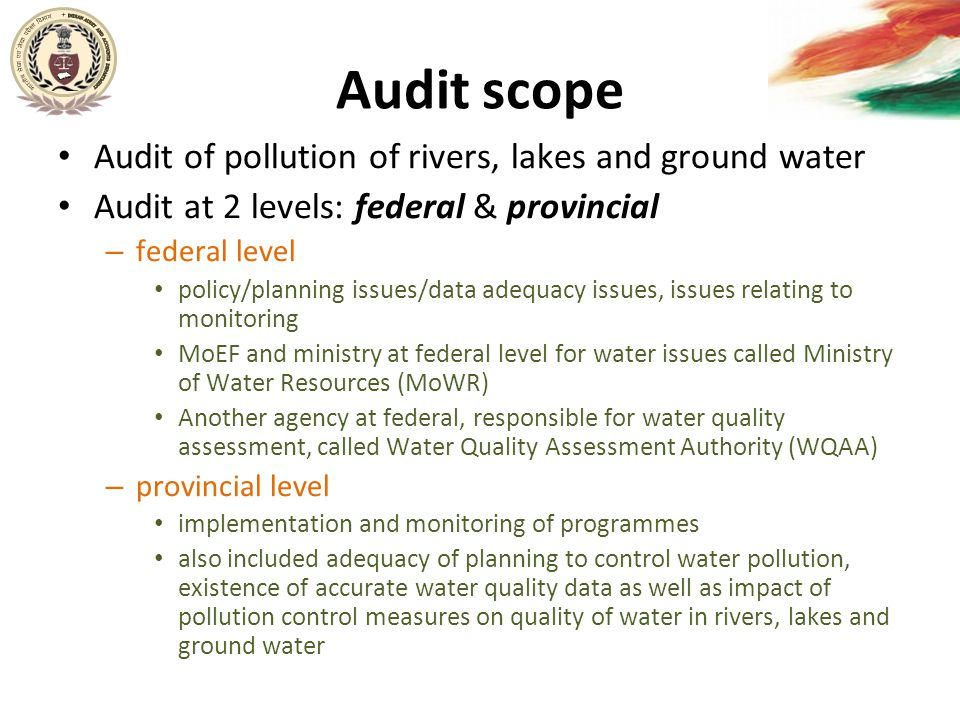 Audit scope Audit of pollution of rivers, lakes and ground water