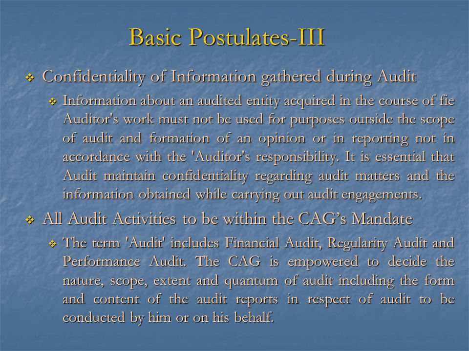 Basic Postulates-III Confidentiality of Information gathered during Audit.