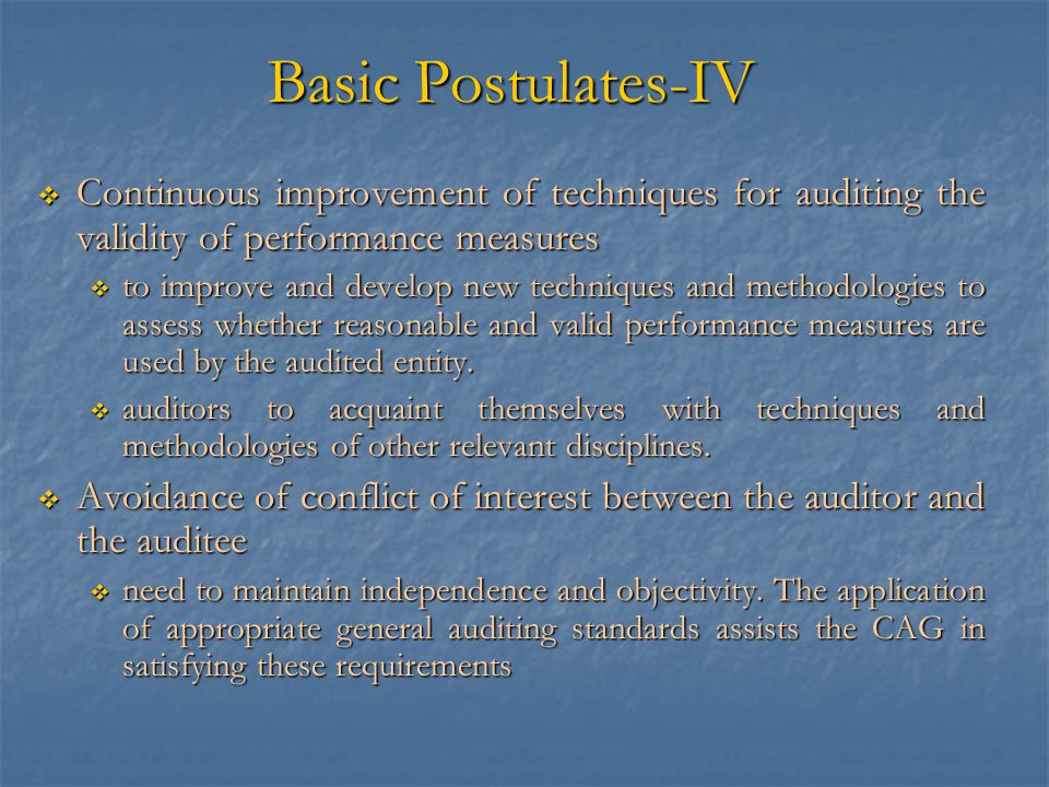 Basic Postulates-IV Continuous improvement of techniques for auditing the validity of performance measures.