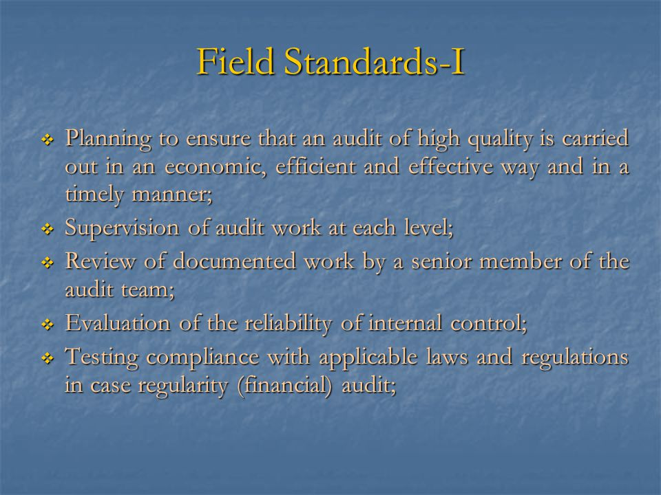 Field Standards-I Planning to ensure that an audit of high quality is carried out in an economic, efficient and effective way and in a timely manner;