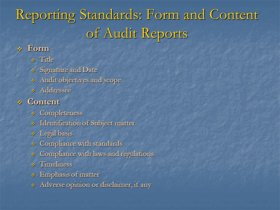 Reporting Standards: Form and Content of Audit Reports