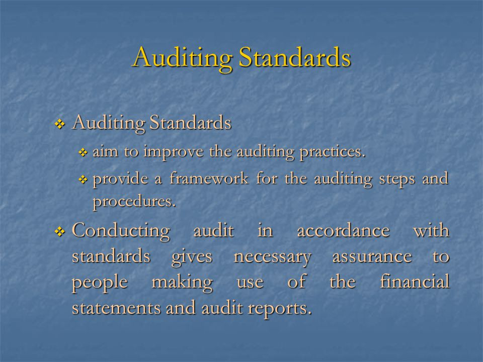 Auditing Standards Auditing Standards