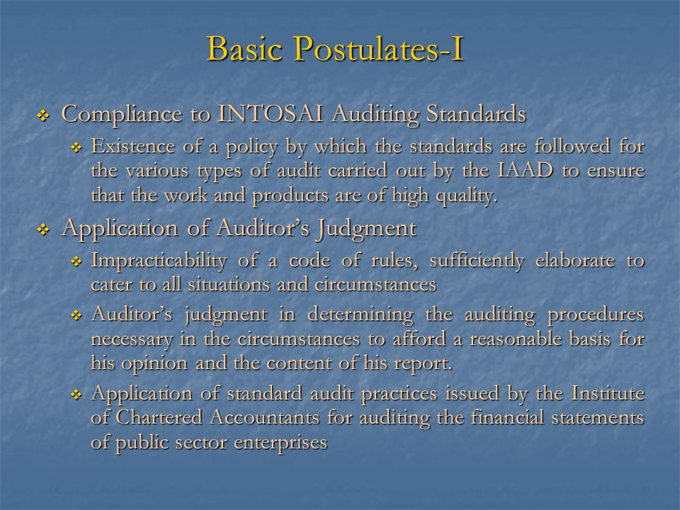 Basic Postulates-I Compliance to INTOSAI Auditing Standards