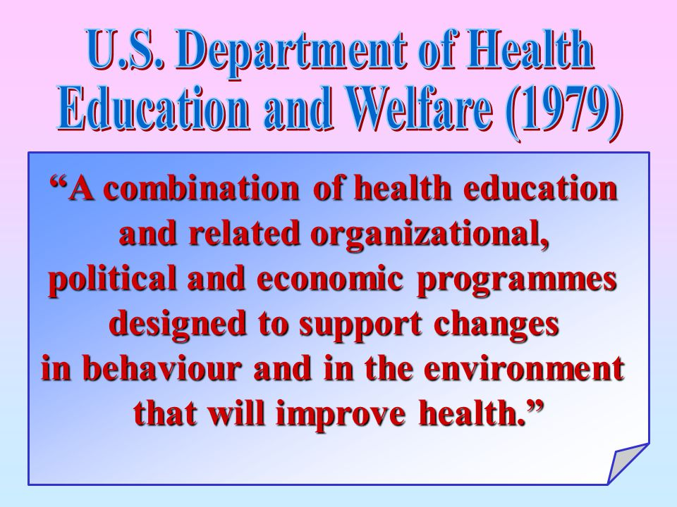 A combination of health education and related organizational,