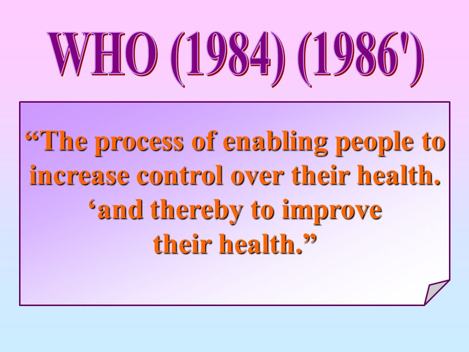 The process of enabling people to increase control over their health.
