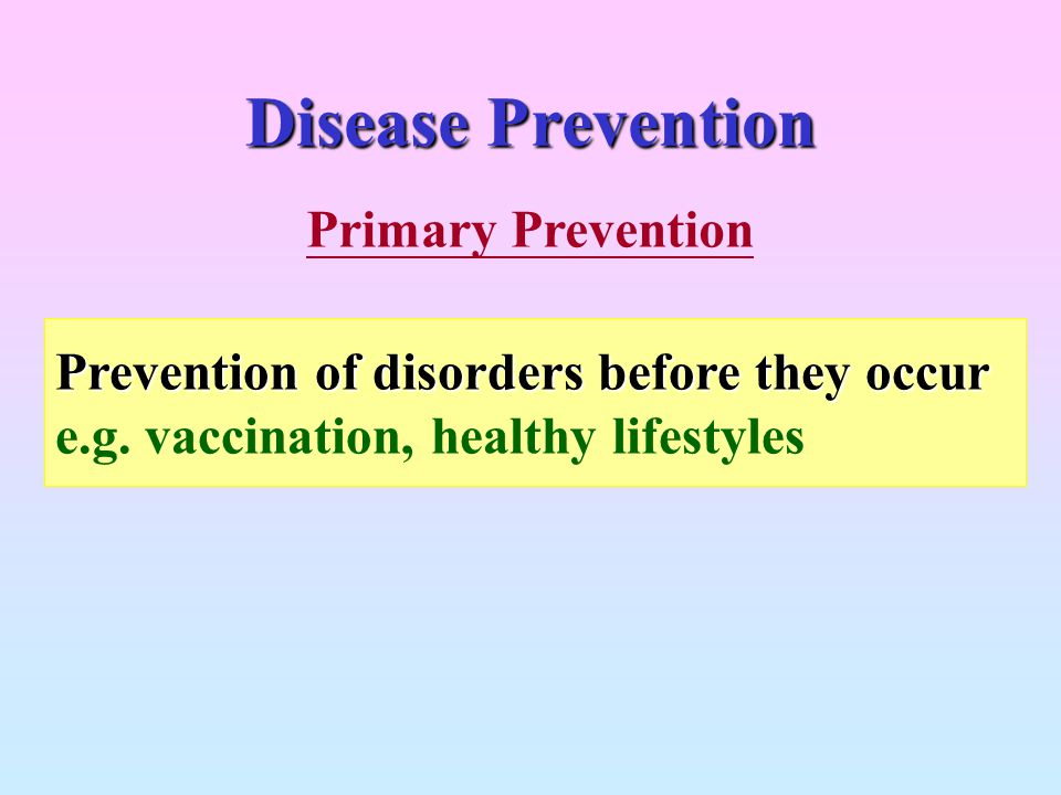 Disease Prevention Primary Prevention