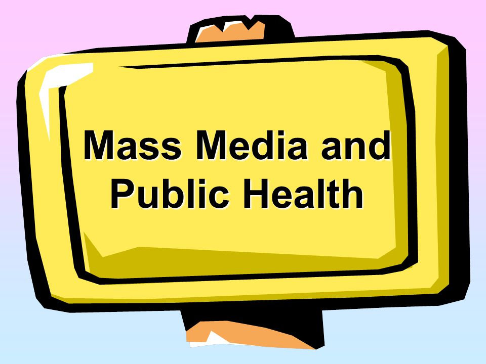 Mass Media and Public Health