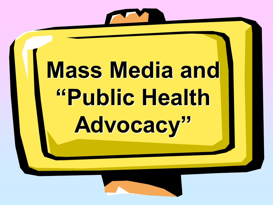 Mass Media and Public Health Advocacy
