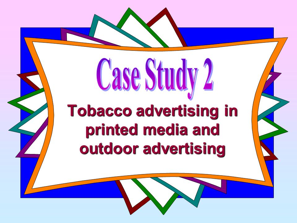 Tobacco advertising in printed media and outdoor advertising