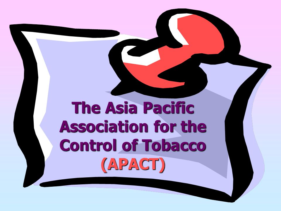 The Asia Pacific Association for the Control of Tobacco