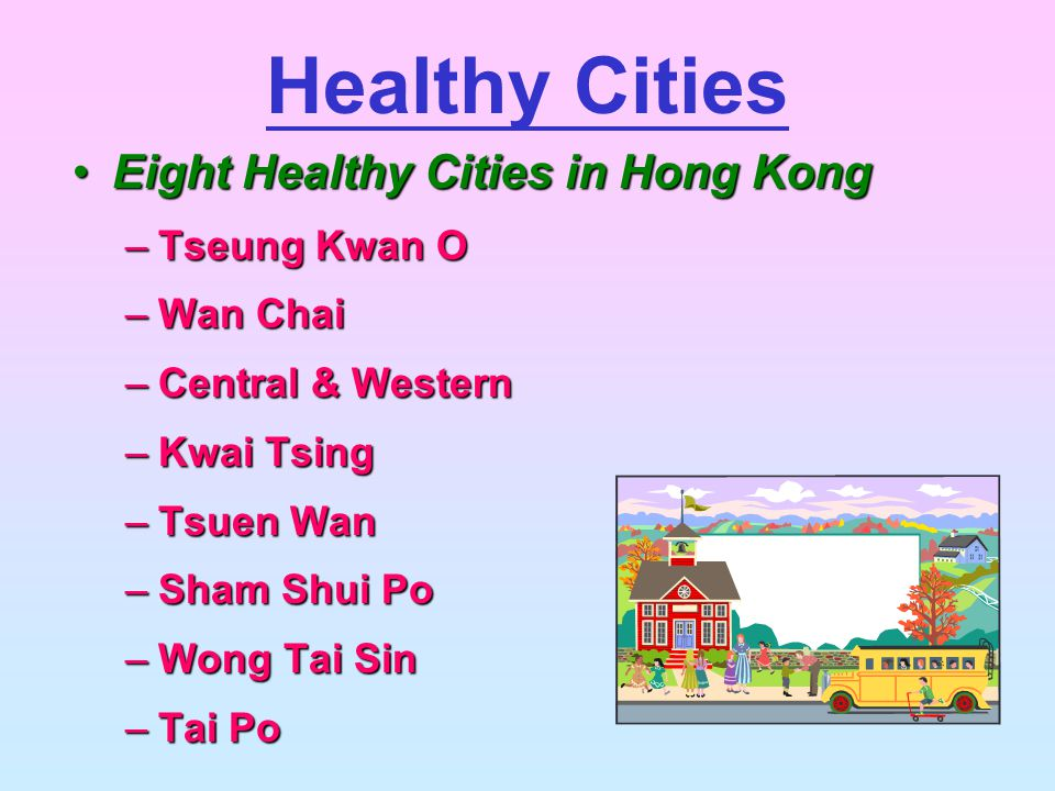 Healthy Cities Eight Healthy Cities in Hong Kong Tseung Kwan O