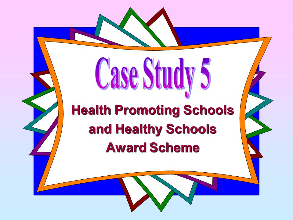 Health Promoting Schools and Healthy Schools Award Scheme