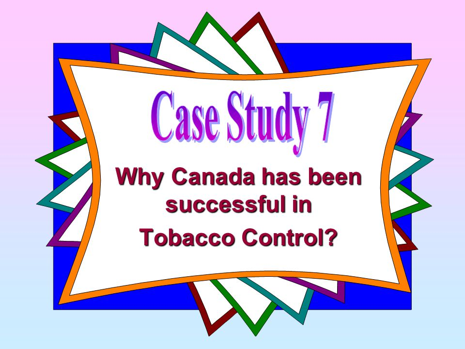 Why Canada has been successful in Tobacco Control