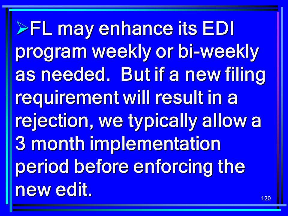 FL may enhance its EDI program weekly or bi-weekly as needed