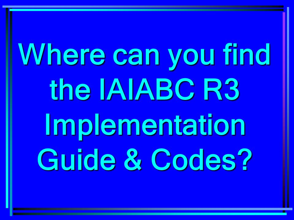 Where can you find the IAIABC R3 Implementation Guide & Codes
