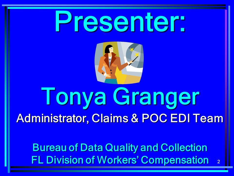 Presenter: Tonya Granger Administrator, Claims & POC EDI Team