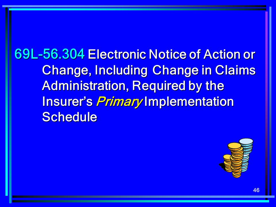 69L-56. 304 Electronic Notice of Action or. Change, Including