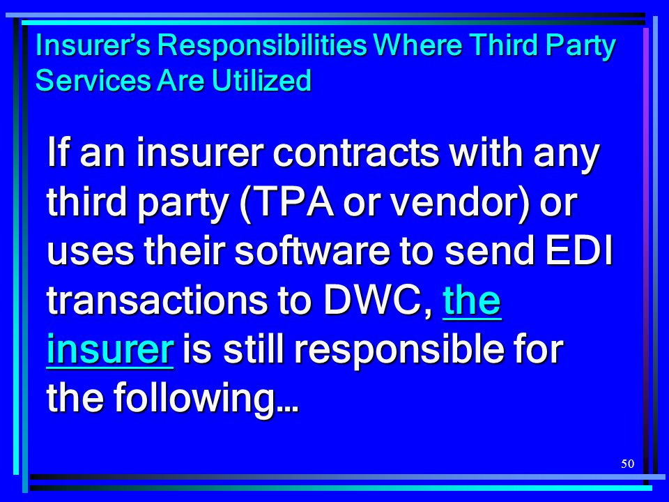 Insurer's Responsibilities Where Third Party Services Are Utilized