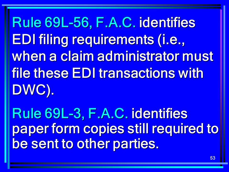 Rule 69L-56, F. A. C. identifies EDI filing requirements (i. e
