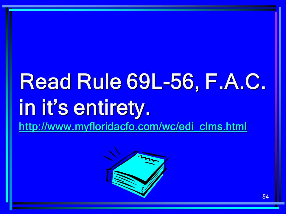 Read Rule 69L-56, F. A. C. in it's entirety. http://www. myfloridacfo