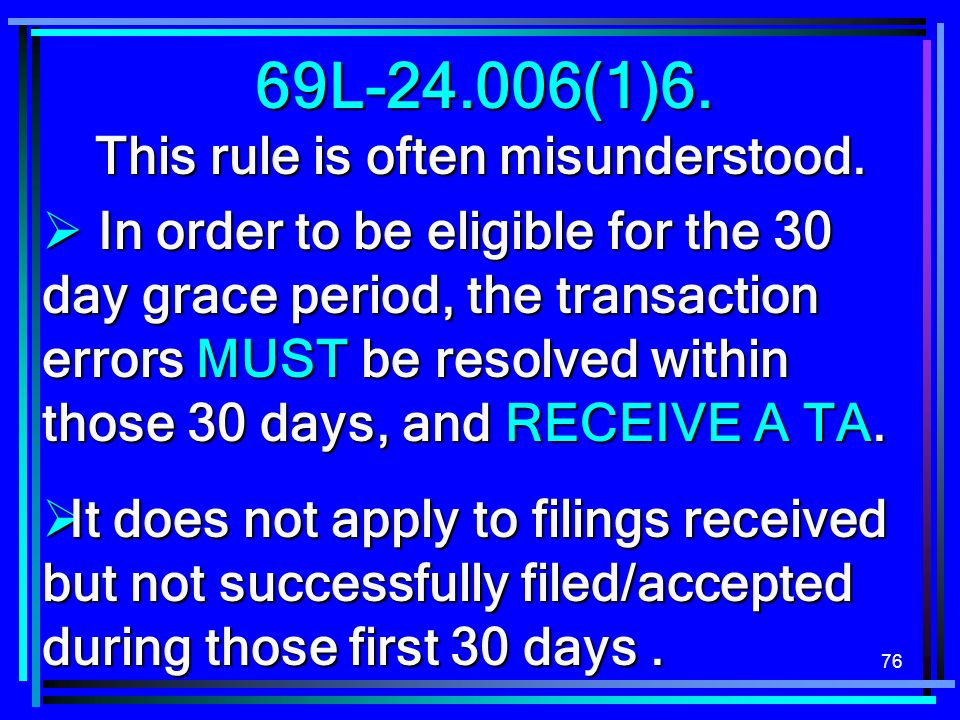 69L-24.006(1)6. This rule is often misunderstood.