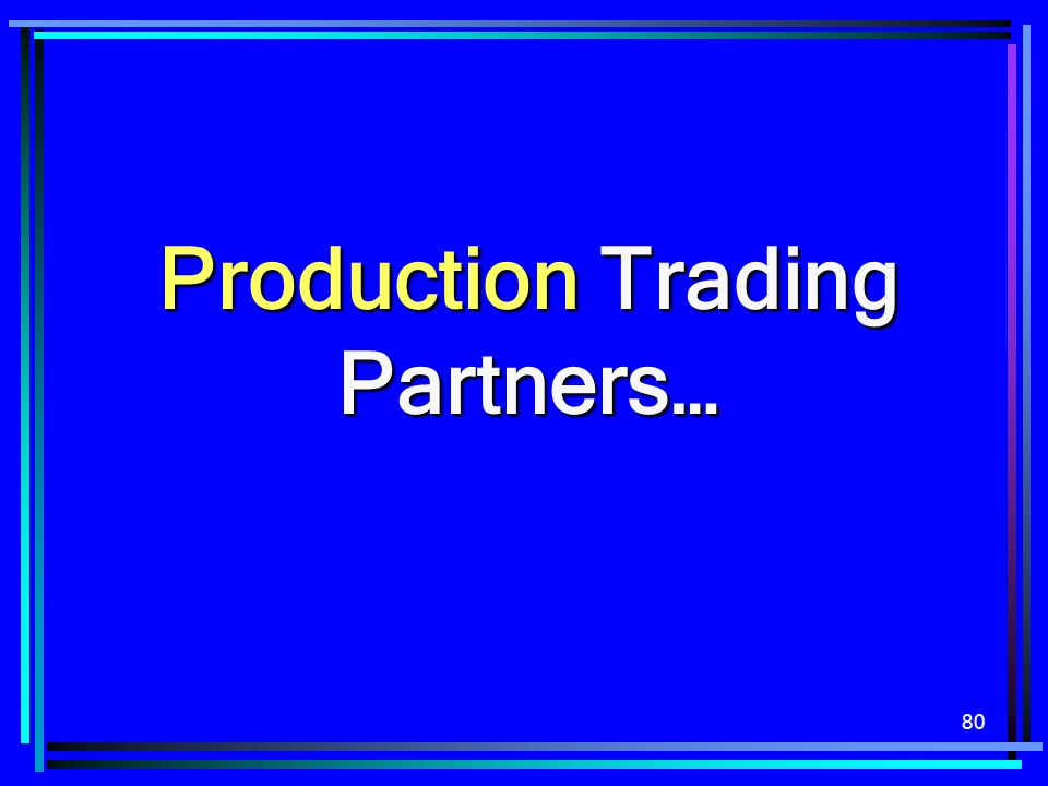 Production Trading Partners…