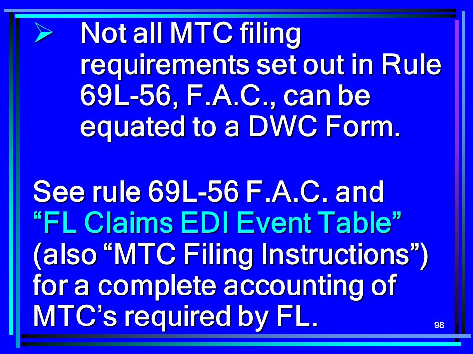 Not all MTC filing. requirements set out in Rule. 69L-56, F. A. C