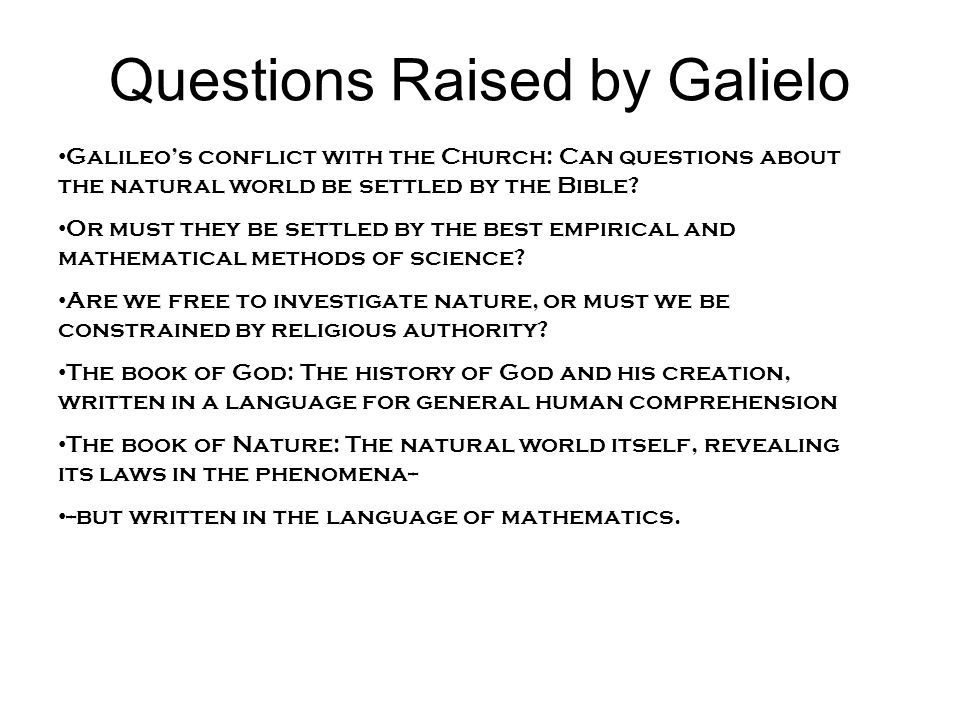 Questions Raised by Galielo