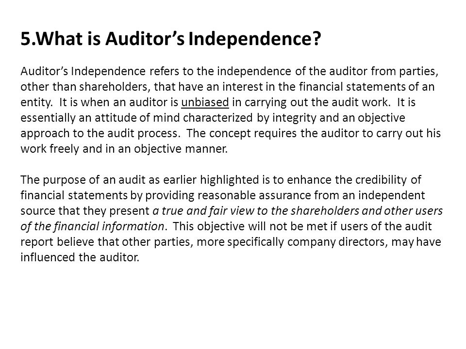 5.What is Auditor's Independence