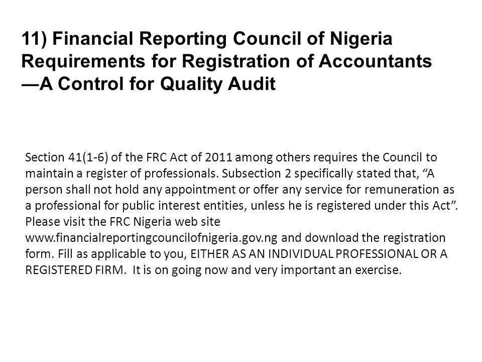 11) Financial Reporting Council of Nigeria Requirements for Registration of Accountants ―A Control for Quality Audit